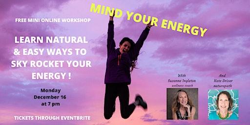 Mind your Energy Free online mini workshop