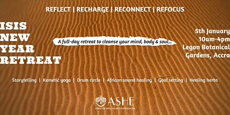 ISIS NEW YEAR RETREAT - A one day wellness retreat tickets