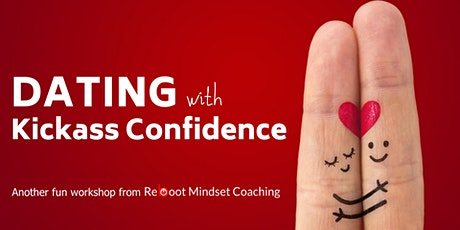 Dating with Kickass Confidence - the 3 Secrets to Success tickets