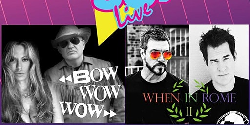 Totally 80's Live with Bow Wow Wow and When In Rome