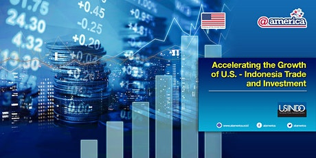 Accelerating the Growth of U.S.-Indonesia Trade and Investment tickets