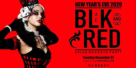 NYE 2020 BLACK & RED SALSA BACHATA PARTY tickets