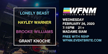 WFNM WEDNESDAYS: HAYLEY WARNER, LONELY BEAST, BROOKE WILLIAMS, GRANT KNOCHE - FREE WITH RSVP AT MADAME SIAM tickets