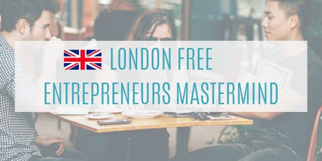London Free Mastermind for Entrepreneurs #1 tickets