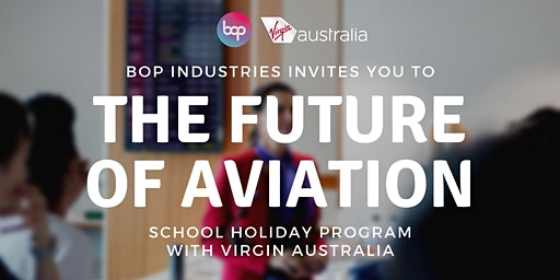 The Future Of Aviation With Virgin Australia - High School