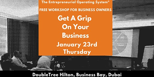 Get A Grip On Your Business - An EOS® Workshop For Business Owners