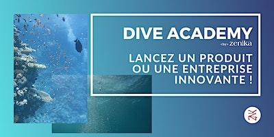 DIVE Academy #2 : lancez un produit ou une entreprise innovante !
