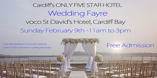 voco St Davids Hotel Cardiff Wedding Fayre -  Sunday 9 February 2020