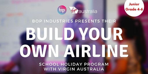 Junior Aviators Build Your Own Airline Program With Virgin Australia