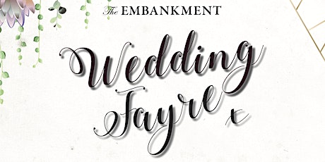 The Embankment February Wedding Fayre tickets