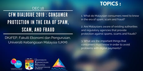 CFM DIALOGUE 2019 : CONSUMER PROTECTION IN THE ERA OF SPAM, SCAM, AND FRAUD tickets