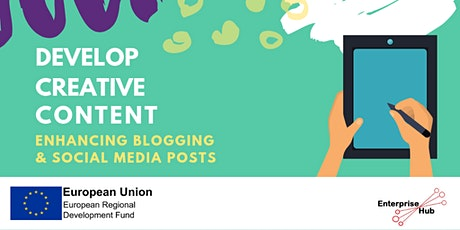 Enterprise Hub Presents: Develop Creative Content - enhancing blogging & social media posts tickets