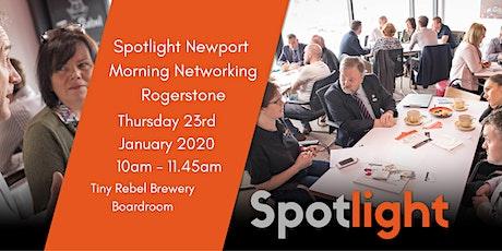 Spotlight Newport Morning Networking - Rogerstone - Thursday 23rd January 2020 tickets