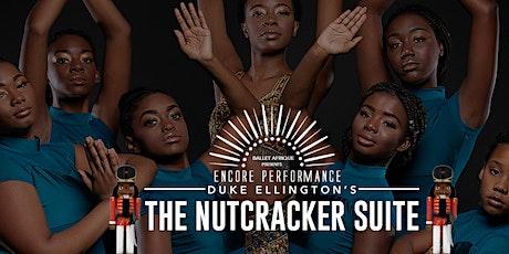 Duke Ellington's The Nutcracker Suite: ENCORE PERFORMANCE tickets
