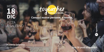 Pizza a Salerno! Con togeather.it conosci nuove persone, a tavola!