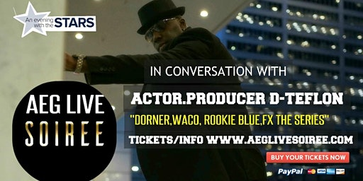 AN EVENING WITH ACTOR PRODUCER D-TEFLON IN CONVERSATION
