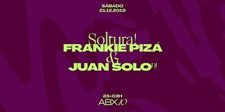 Soltura! Frankie Pizá & Juan Solo DJ entradas