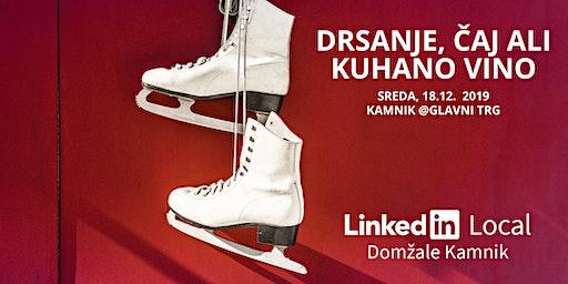 6. #LinkedInLocal Domžale Kamnik ~ Drsanje, čaj ali kuhano vino