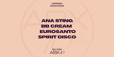 Ana Sting, BB Cream, Eurosanto, Spirit Disco entradas