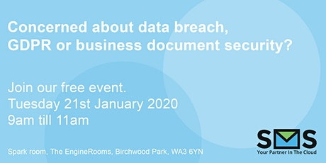 Concerned about data breach, GDPR or businesses document security? tickets