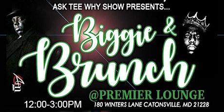 Biggie &  Brunch tickets
