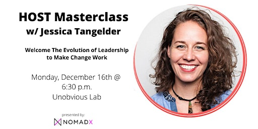 #HELLYES NOMADX - Leadership to Make Change Work w/ Jessica Tangelder