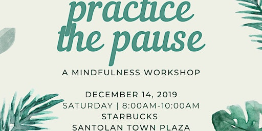 Practice The Pause: A Mindfulness Workshop