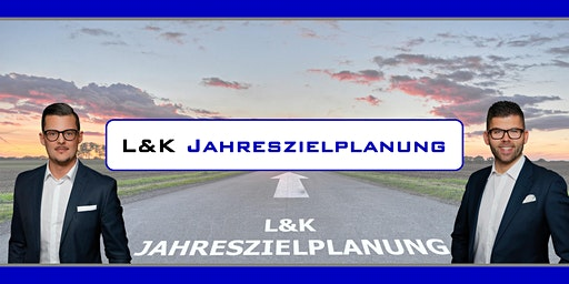 """L&K """"Unternehmenserfolg ist Planbar"""" - """"JAHRESZIELPLANUNG 2021"""""""