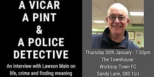 A Vicar, A Pint & A Police Detective