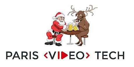 Apéro de Noël Paris Vidéo Tech billets