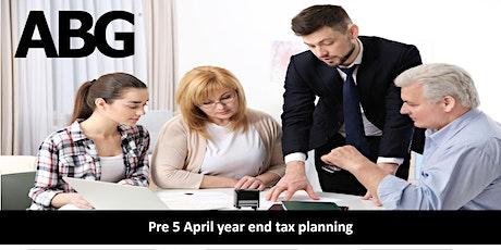 Pre 5 April Tax Planning tickets