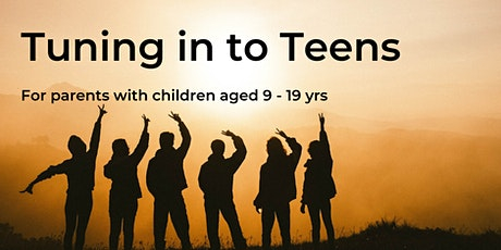 Tuning in to Teens - transforming family relationships.  SOLD OUT tickets