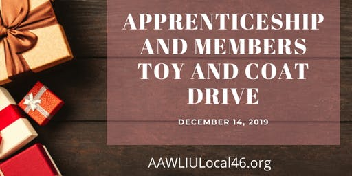 AAWLIU Local 46 Apprenticeship  Sign-up and Membership Toy and Coat Drive