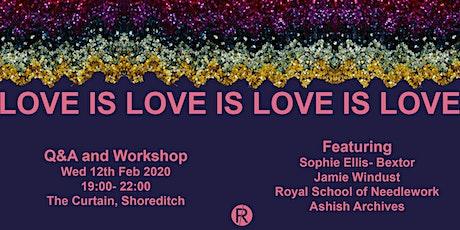 Fashion Roundtable Love is Love Sophie Ellis-Bextor Jamie Windust Valentine tickets