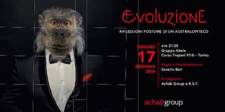 Evoluzione. Riflessioni postume di un Australopiteco. biglietti