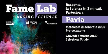 Pre-Selezione FAMELAB Pavia biglietti