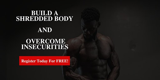 Overcome Insecurities by Building a Shredded Body and Confidence (Online)