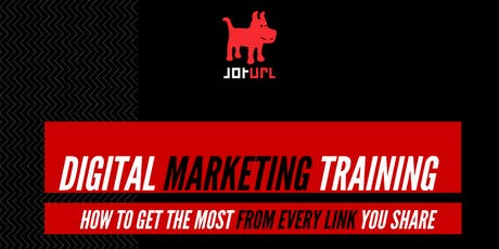 DIGITAL MARKETING TRAINING - Get The Most From Every Link You Share tickets