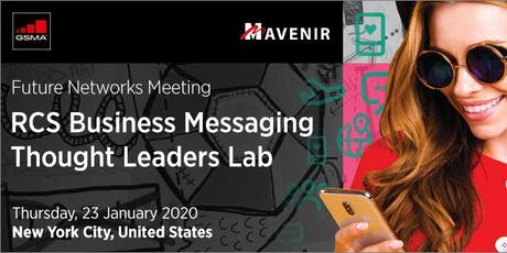 GSMA RCS Business Messaging Thought Leaders Lab  - New York tickets
