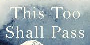 This Too Shall Pass: Stories of Change, Crisis and New Beginnings