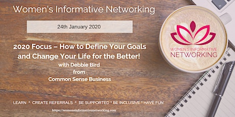 WIN Networking - 2020 Focus – How to Define Your Goals and Change Your Life for the better! tickets