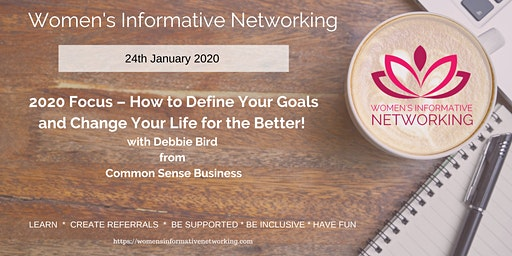 WIN Networking - 2020 Focus – How to Define Your Goals and Change Your Life for the better!