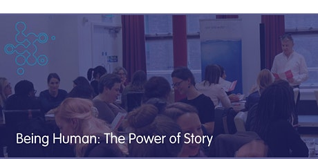 Being Human: The Power of Story tickets