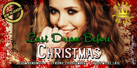 Last Dream Before Xmas: The VIP Party @ Bloom Kensington tickets