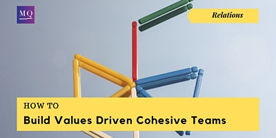 Workshop: How to Build Values Driven Cohesive Teams