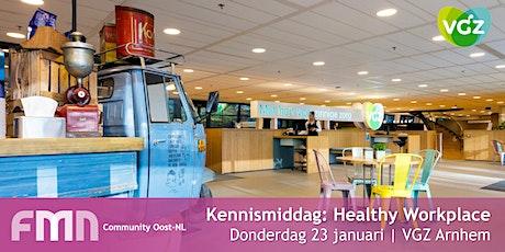 FMN Community Oost: Kennismiddag Healthy Workplace (Bedrijfsbezoek VGZ Arnhem) tickets
