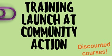 Community Action Training Launch!!