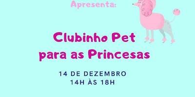 Clubinho Pet para Princesas