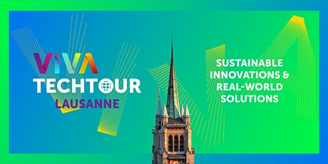 VivaTech Tour in Lausanne: Sustainable innovations and real-world solutions tickets