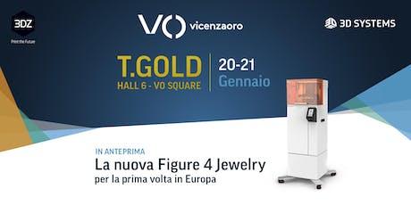 VicenzaOro - T.Gold: lancio Figure 4 Jewelry di 3D Systems biglietti